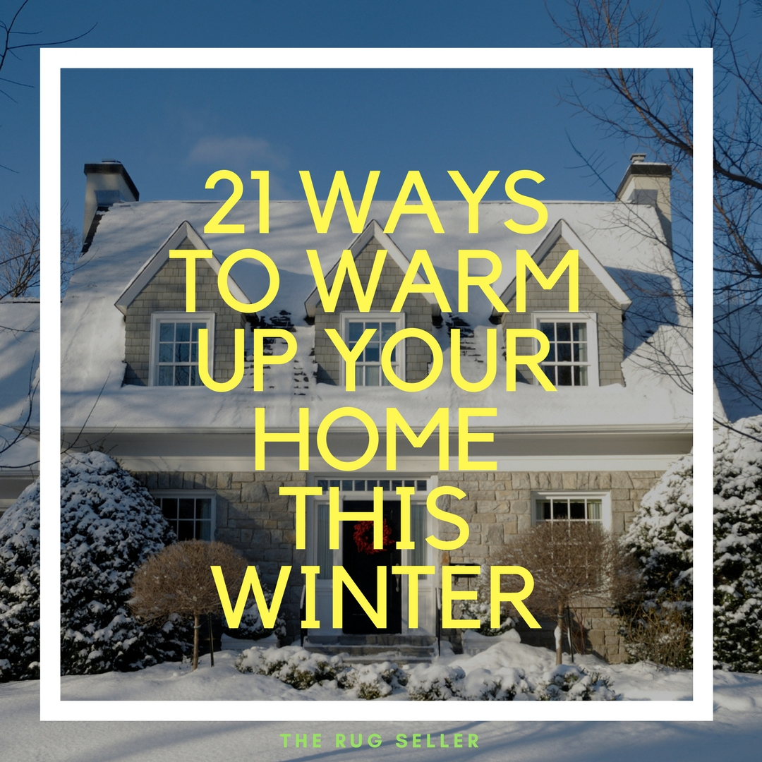 21 Ways To Warm Up Your Home This Winter