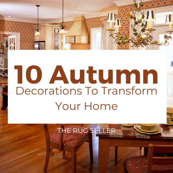 10 Autumn Decorations To Transform Your Home