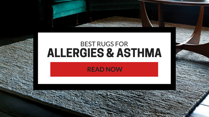 Which Rugs Are Best for Allergies Or Asthma?