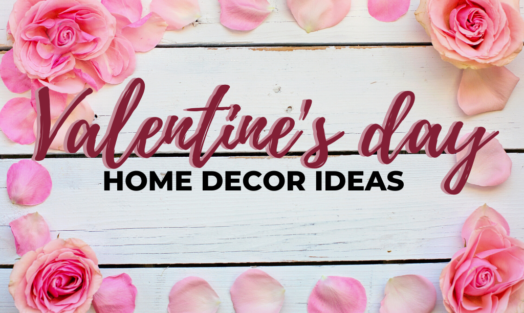 Valentine's Day Home Decor Ideas title card