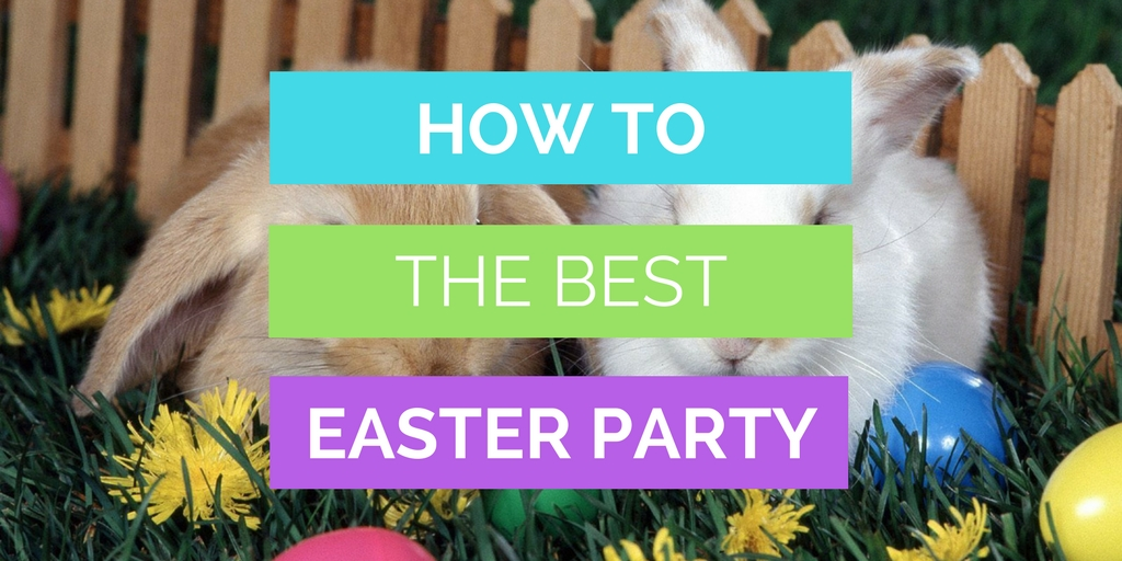 How To Host The Best Easter Party Graphic with bunnies in the background