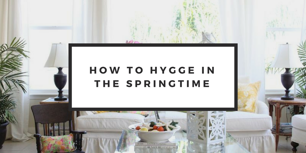 how to hygge in the springtime banner