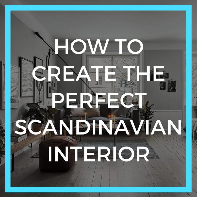 How To Create The Perfect Scandinavian Interior