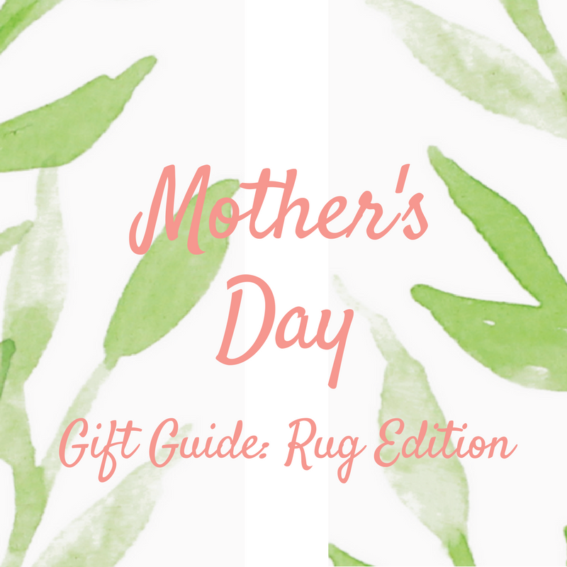 Mother's Day gift guide rug edition