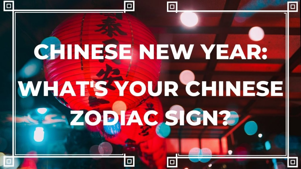 CHINESE NEW YEAR whats your chinese zodiac sign?